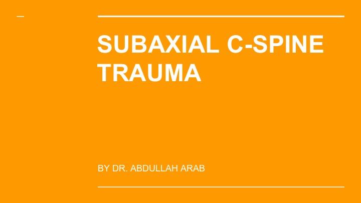 Spine Made Easy: Subaxial Cervical Spine Trauma